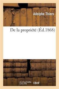de la Propri�t� (Nouvelle �dition, Augment�e d'Un Choix de Maximes Et Pens�es Extraites