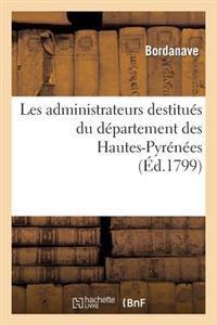Les Administrateurs Destitu�s Du D�partement Des Hautes-Pyr�n�es, Au Pr�sident Du Conseil
