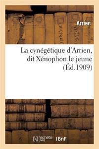 La Cyn�g�tique d'Arrien, Dit X�nophon Le Jeune