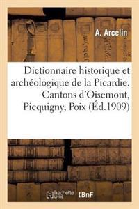 Dictionnaire Historique Et Arch�ologique de la Picardie. Arrondissement d'Amiens