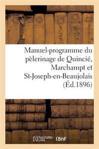 Manuel-Programme Du P�lerinage de Quinci�, Marchampt Et St-Joseph-En-Beaujolais