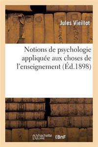 Notions de Psychologie Appliqu�e Aux Choses de l'Enseignement (�ducation Physique