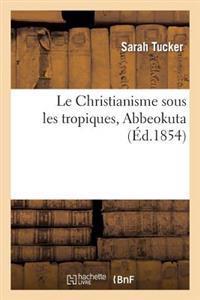Le Christianisme Sous Les Tropiques, Abbeokuta, Origine Et Developpement Du Christianisme