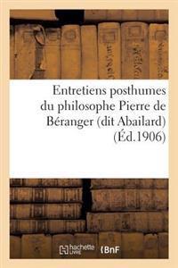 Entretiens Posthumes Du Philosophe Pierre de Beranger (Dit Abailard)