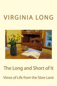 The Long and Short of It: Views of Life from the Slow Lane
