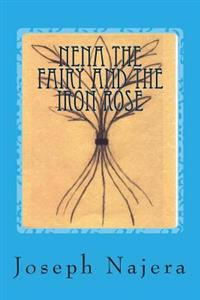 Nena the Fairy and the Iron Rose