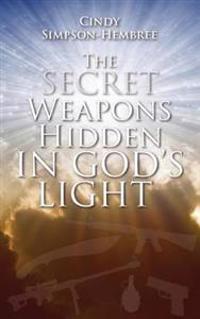 The Secret Weapons Hidden in God's Light