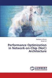 Performance Optimization in Network-On-Chip (Noc) Architecture