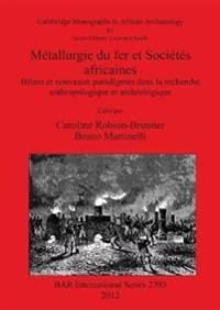 Metallurgie du Fer et Societes Africaines