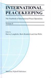 International Peacekeeping: The Yearbook of International Peace Operations: Volume 8