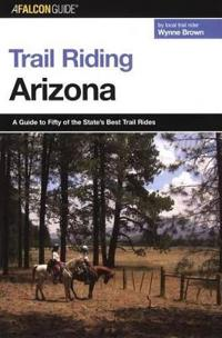 A Falcon Guide Trail Riding Arizona