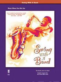 Swing with a Band: Music Minus One Alto Sax [With CD (Audio)]