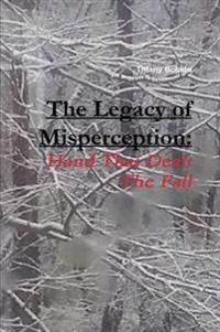 The Legacy of Misperception