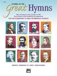 Stories of the Great Hymns: Short Sessions on the Creation of the Great Hymns with Simplified Arrangements