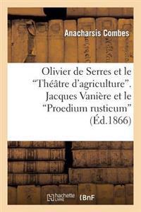 Olivier de Serres Et Le 'Theatre D'Agriculture'. Jacques Vaniere Et Le 'Proedium Rusticum'