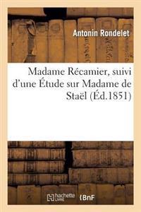 Madame Recamier, Suivi D'Une Etude Sur Madame de Stael