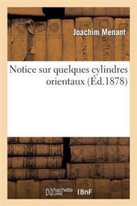 Notice Sur Quelques Cylindres Orientaux