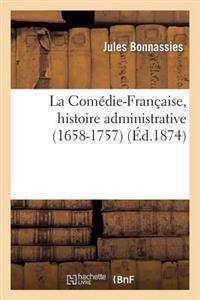 La Comedie-Francaise, Histoire Administrative (1658-1757)