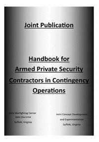 Handbook for Armed Private Security Contractors in Contingency Operations