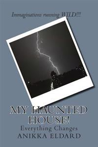 My Haunted House!: Everything Changes