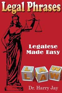 Legal Phrases: Legalese Made Easy