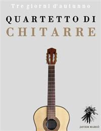 Quartetto Di Chitarre: Tre Giorni D'Autunno