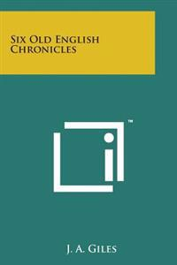 Six Old English Chronicles