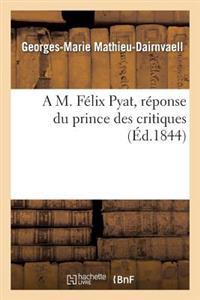A M. F�lix Pyat, R�ponse Du Prince Des Critiques