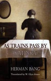 As Trains Pass by Katinka