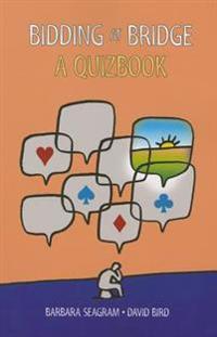 Bidding at Bridge: A Quizbook
