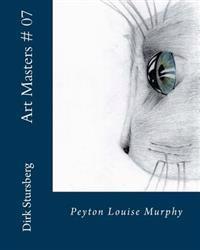 Art Masters # 07: Peyton Louise Murphy