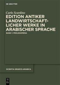 Edition Antiker Landwirtschaftlicher Werke in Arabischer Sprache: Band 1: Prolegomena
