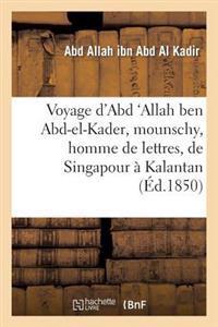 Voyage D'Abd 'Allah Ben Abd-El-Kader, Mounschy, Homme de Lettres, de Singapour a Kalantan