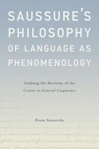 Saussure's Philosophy of Language As Phenomenology