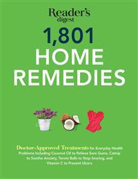 1801 Home Remedies: Doctor-Approved Treatments for Everyday Health Problems Including Coconut Oil to Relieve Sore Gums, Catnip to Sooth An