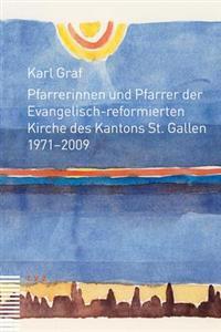 Pfarrerinnen Und Pfarrer Der Evangelisch-Reformierten Kirche Des Kantons St. Gallen: 1971-2009