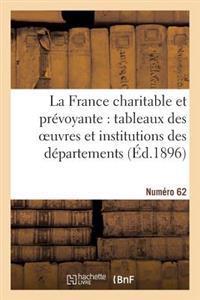 La France Charitable Et Prevoyante: Tableaux Des Oeuvres Et Institutions Des Departements