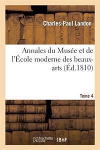 Annales Du Mus e Et de l' cole Moderne Des Beaux-Arts. Tome 4