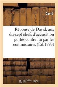 R�ponse de David, de Paris, Repr�sentant Du Peuple, Aux Dix-Sept Chefs d'Accusation Port�s