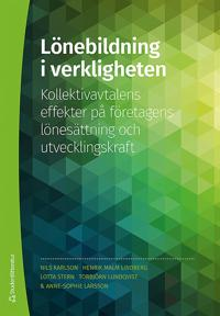 Lönebildning i verkligheten : kollektivavtalens effekter på företagens lönesättning och utvecklingskraft