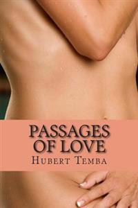 Passages of Love: Fountains Flowing Beautifully, Elegantly, to Where Truly Shining Love Is So Much Looked for