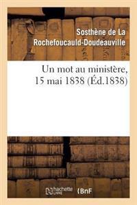 Un Mot Au Minist�re, 15 Mai 1838