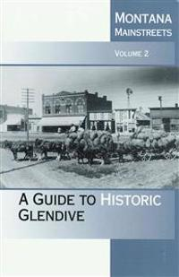 Montana Mainstreets: A Guide to Historic Glendive