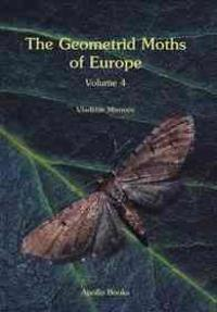 The Geometrid Moths of Europe Volume 4