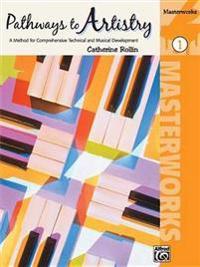 Pathways To Artistry Masterworks 1