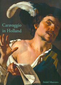 Caravaggio in Holland: Musik Und Genre Bei Caravaggio Und Den Utrechter Caravaggisten