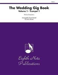 The Wedding Gig Book, Vol 1: 1st Trumpet, Part(s)