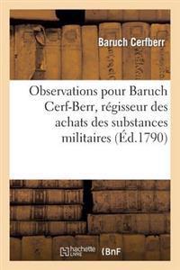 Observations Pour Le Citoyen Baruch Cerf-Berr, Regisseur Des Achats Des Substances Militaires