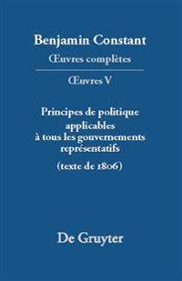 Principes de Politique Applicables a Tous Les Gouvernements Representatifs: Texte de 1806
