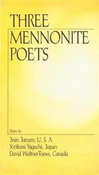 Three Mennonite Poets